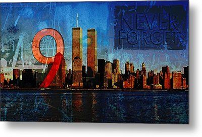 911 Never Forget Metal Print by Anita Burgermeister