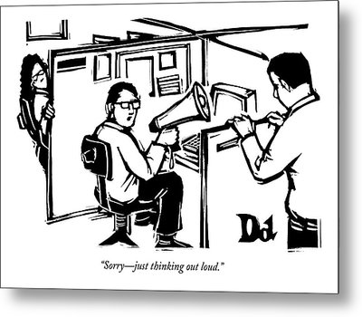 A Man Is Seated In His Cubicle With A Megaphone Metal Print by Drew Dernavich