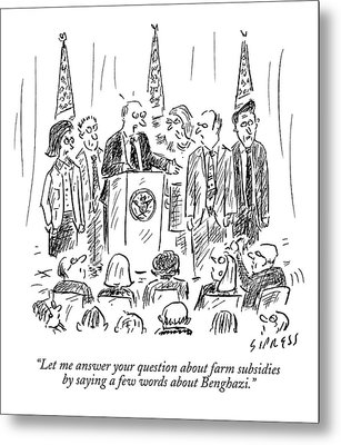 A Politician Speaks At A Podium Metal Print by David Sipress