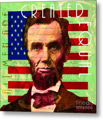 Abraham Lincoln Gettysburg Address All Men Are Created Equal 20140211p68 Metal Print by Wingsdomain Art and Photography