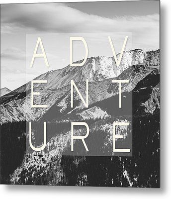 Adventure Typography Metal Print by Pati Photography