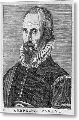 Ambrose Pare (1517?-1590) Metal Print by Granger
