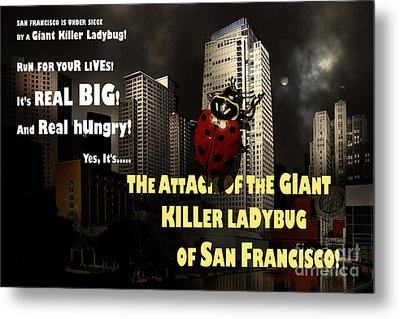 Attack Of The Giant Killer Ladybug Of San Francisco 7d4262 With Text Metal Print by Wingsdomain Art and Photography