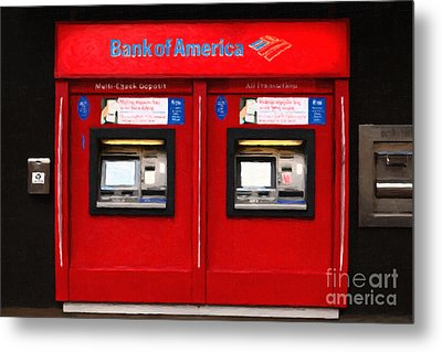 Bank Of America Automated Teller Machine - Painterly - 5d20737 Metal Print by Wingsdomain Art and Photography