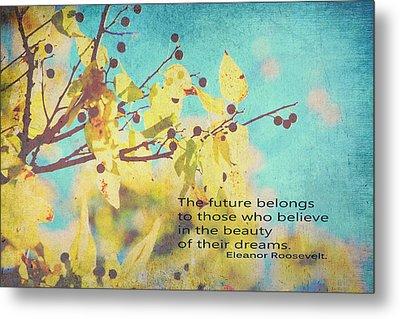 Believe In Dreams Metal Print by Toni Hopper