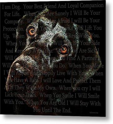 Black Labrador Retriever Dog Art - I Am Dog Metal Print by Sharon Cummings