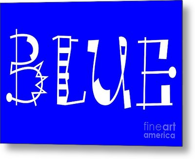 Blue - Primary Color - Letter Art Metal Print by Barbara Griffin