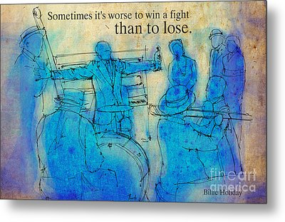 Blue Jazz - Bille Holiday Quote Metal Print by Pablo Franchi