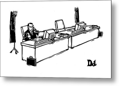 Businessman With Two Desks And Two Phones Metal Print by Drew Dernavich