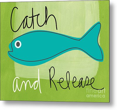 Catch And Release Metal Print by Linda Woods