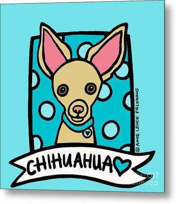 Chihuahua Love Metal Print by Anne Leuck Feldhaus