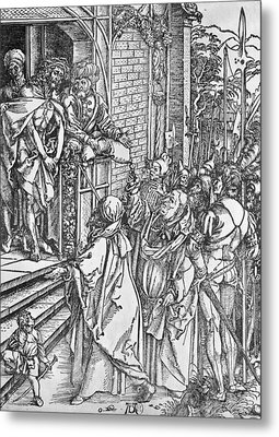 Christ Presented To The People Metal Print by Albrecht Durer or Duerer