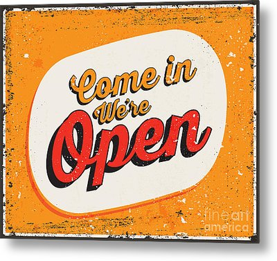 Come In We're Open Sign Metal Print by Andre Araujo