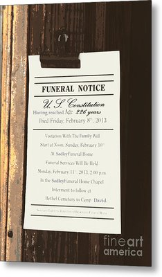 Constitution Death Notice Metal Print by Joe Jake Pratt