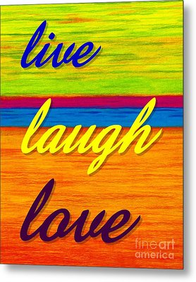 Cp001 Live Laugh Love Metal Print by David K Small