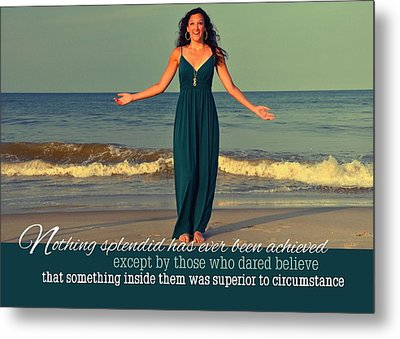 Dare To Believe Quote Metal Print by JAMART Photography