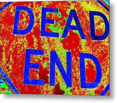 Dead End Metal Print by Ed Weidman