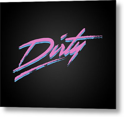 Dirty Metal Print by Pop Culture Prophet