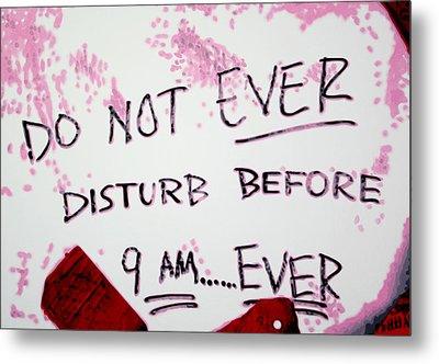 Do Not Ever Disturb . . .  Metal Print by Luis Ludzska