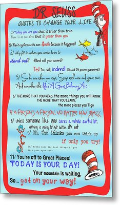 Dr Seuss - Quotes To Change Your Life Metal Print by Nomad Art