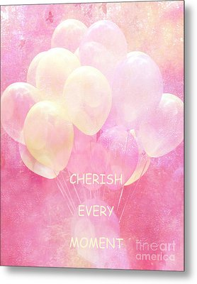 Dreamy Fantasy Whimsical Yellow Pink Balloons With Hearts - Typography Quote - Cherish Every Moment Metal Print by Kathy Fornal