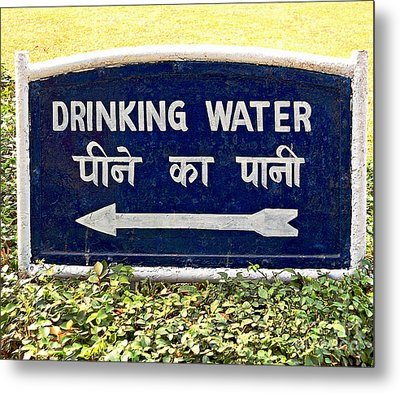 Drinking Water Sign Metal Print by Ethna Gillespie