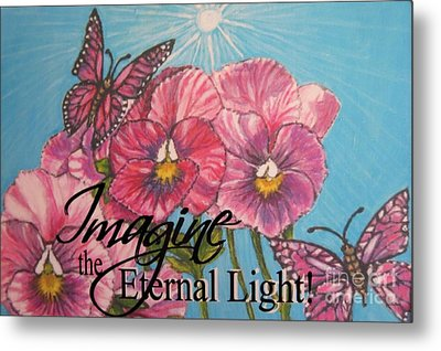 Imagine The Eternal Light Pansy Pinwheels Receive The Light From The Son Metal Print by Kimberlee Baxter