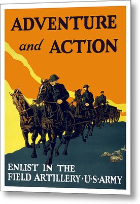 Enlist In The Field Artillery Metal Print by War Is Hell Store
