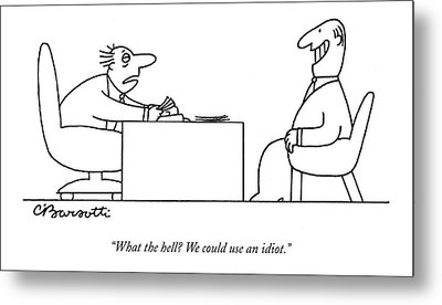 Exhausted Businessman Hires An Exaggeratedly Metal Print by Charles Barsotti