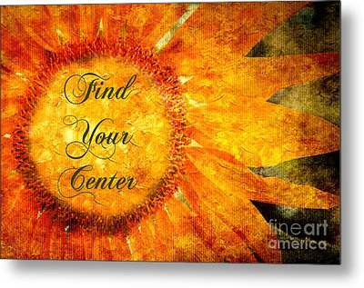 Find Your Center  Metal Print by Andee Design