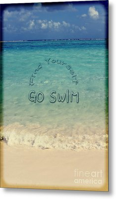 Find Yourself Go Swim Tropical Beach Motivational Quote Metal Print by Beverly Claire Kaiya