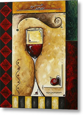 For Wine Lovers Only Original Madart Painting Metal Print by Megan Duncanson