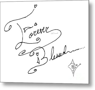Forever Blessed Original Hand Drawn Typography Word Art Quote By Megan Duncanson Metal Print by Megan Duncanson