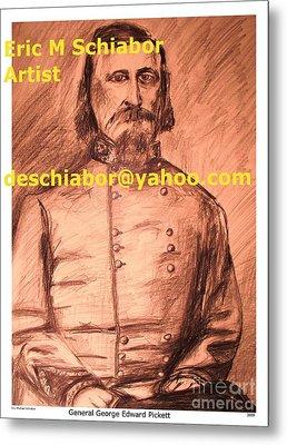 General Pickett Confederate  Metal Print by Eric  Schiabor