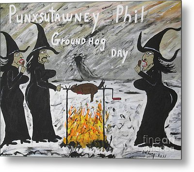 Groundhog Day Metal Print by Jeffrey Koss