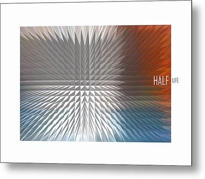 Half Life Metal Print by Bob Salo