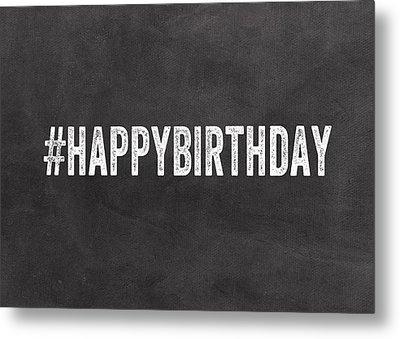 Happy Birthday Card- Greeting Card Metal Print by Linda Woods
