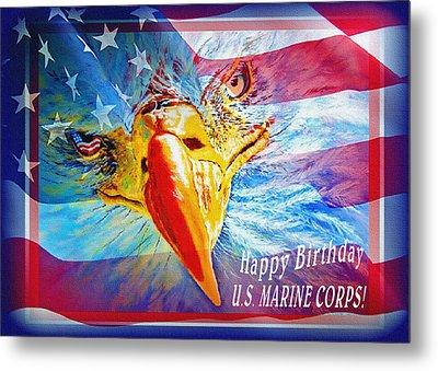 Happy Birthday Marine Corps Metal Print by Donna Proctor