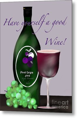 Have A Wine Metal Print by Christine Fournier
