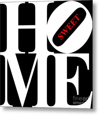 Home Sweet Home 20130713 White Black Red Metal Print by Wingsdomain Art and Photography