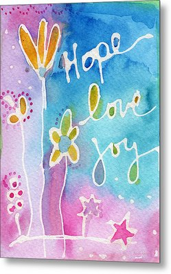 Hope Love Joy Metal Print by Linda Woods