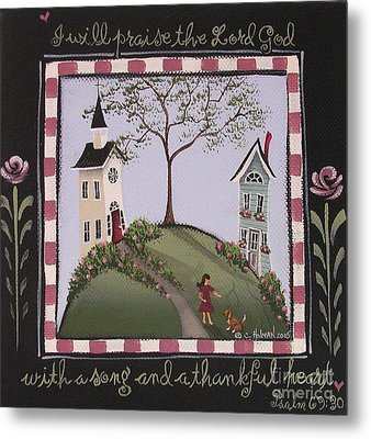 I Will Praise The Lord Metal Print by Catherine Holman