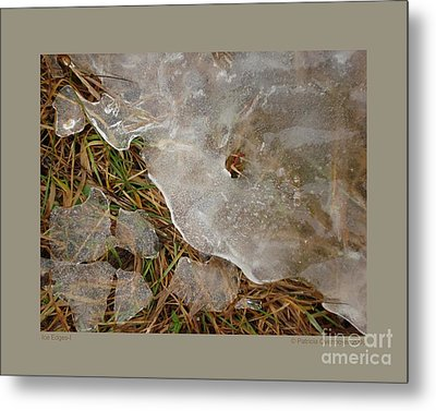 Ice Edges-i Metal Print by Patricia Overmoyer