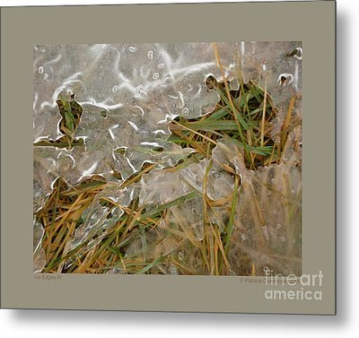 Ice Edges-iii Metal Print by Patricia Overmoyer