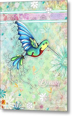 Inspirational Hummingbird Floral Flower Art Painting Dream Quote By Megan Duncanson Metal Print by Megan Duncanson