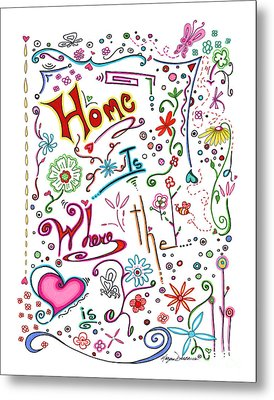 Inspirational Quote Colorful Whimsical Typography Art Home Is Where The Heart Is By Megan Duncanson Metal Print by Megan Duncanson