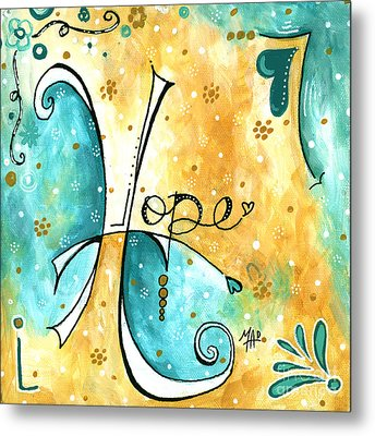 Inspirational Typography Word Art Hope Colorful Fun Pop Art Style Painting By Megan Duncanson Metal Print by Megan Duncanson