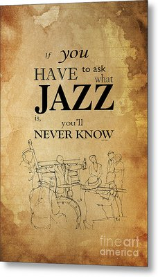 Jazz Quote - Louis Armstrong Metal Print by Pablo Franchi