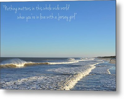 Jersey Girl Seaside Heights Quote Metal Print by Terry DeLuco