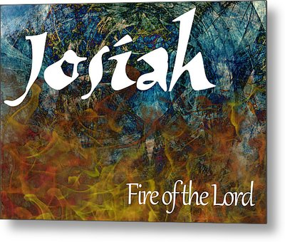 Josiah - Fire Of The Lord Metal Print by Christopher